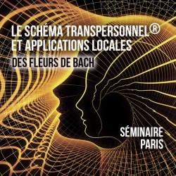 Séminaire: Le Schéma Transpersonnel® et Applications Locales des Fleurs du Bach. Paris- France